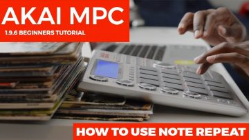 AKAI MPC 1.9.6 TUTORIAL: HOW TO USE NOTE REPEAT