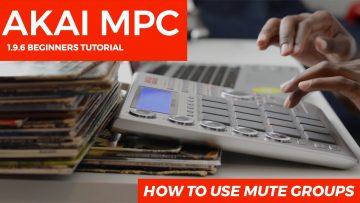 MPC Studio 1.9.5 Beginner's Tutorial: How to Use Mute Groups (Sample Choking)